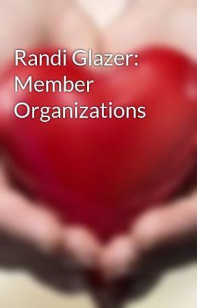 Randi Glazer: Member Organizations by randi_glazer