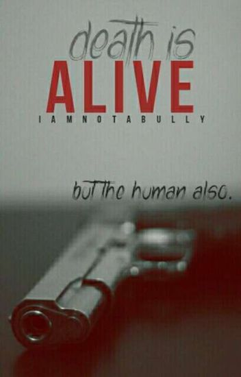Death is alive
