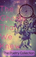 The Ghosts That We Knew - POEM by jodaro