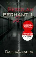 Misteri Sekolah Berhantu ~ Chapter 2 by DaffaAzzahra