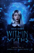 DEMIGODS: Within The Myths (Revamping) by Geksxx