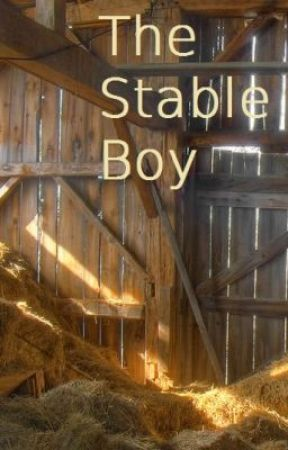 The Stable Boy (BoyxBoy) (Completed) by xxBlueEyedGirlxx