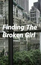 Finding The Broken Girl. by Harichael5SOS