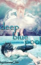 Deep Blue Pool [free iwatobi swim club fan fic] by MenmaChin