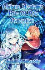 Chikara Academy:Rise Of New Generation [ON-GOING] by Aquamarine_47