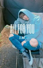 All For You [LeoN] by totaltaerashisland