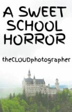 A SWEET SCHOOL HORROR[DISCONTINUED] by theCLOUDphotographer