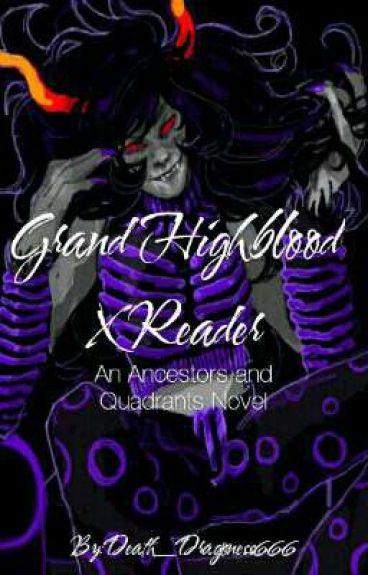 Grand Highblood x Reader