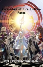 Fire Emblem Fates Facts by HoHolasoyunLimon
