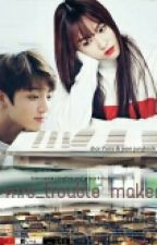 Mrs_Trouble Maker _>oneshot<  [ jungkook_yuju Ff ] BTS X GFRIEND by babywen95