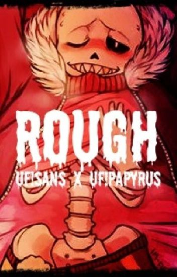 Rough - 『UF!Sans X UF!Papyrus』
