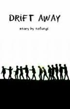 Drift Away // Seventeen Fict by tofungi