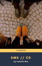 SMS// CM. Terminée by Camillerenn