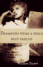 Diamonds Were A Girl's Best Friend - Marilyn Monroe Bio/Fic by WilliamMarcus