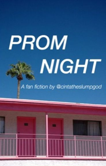 prom night · luke h [completed]