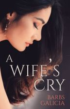 A Wife's Cry (Published) by barbsgalicia