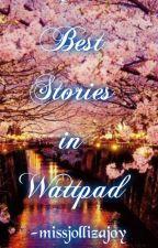 Best Stories in Wattpad by missjollizajoy
