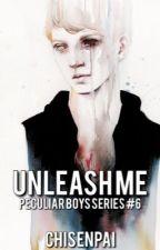 Unleash Me by chisenpai