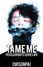 Tame Me by chisenpai