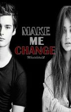 Make Me Change [Rain's Story] by Mhaldhita05