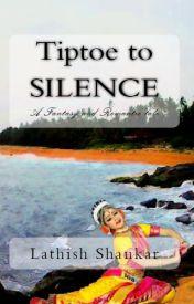 Tiptoe to Silence by LathishShankarR