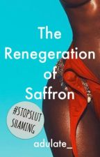 The Regeneration of Saffron (18+)  by adulate_