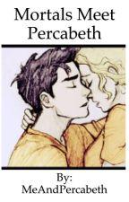 Mortals meet Percabeth by MeAndPercabeth