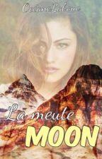 La meute Moon ( nouvelle version) by oceaneLaboue
