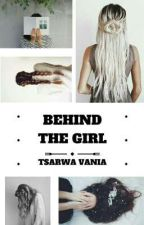 Behind The Girl  by tsrwvnnn