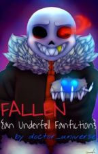 FALLEN {Underfell Fanfiction} by doctor_universe