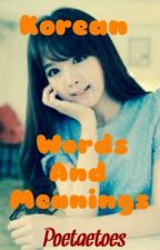 Korean Words And Meanings  by poetaetoes