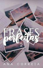 100 Frases Perfeitas 2❤ #Concluido by annashadows014