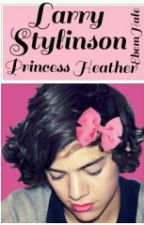 LARRY One Shot || Princess Heather by EbenHale