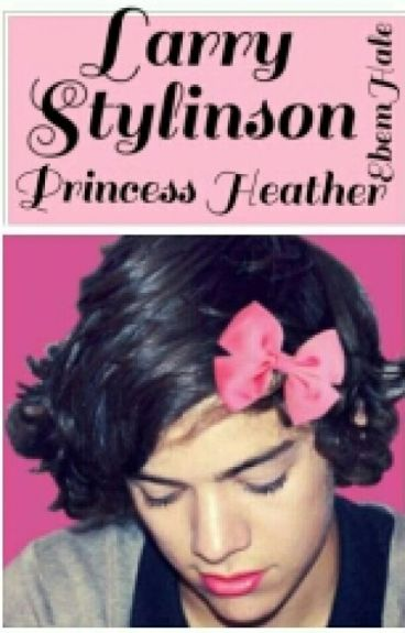 LARRY One Shot || Princess Heather