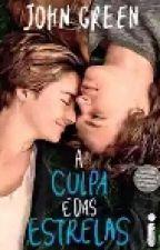 A Culpa É Das Estrelas by Gih_books-fune