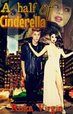 A Half Of Cinderella by Riselenaa
