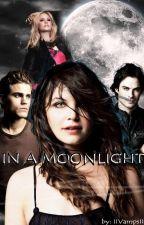 In Moonlight [DOKONČENO] by IIVampsII