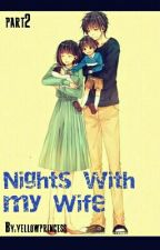 Nights with My Wife by yellowprincess_03