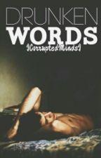 Drunken Words by ICorruptedMindsI