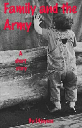 Family And The Army (WATTYS 2016)(COMPLETED) by 14joycee