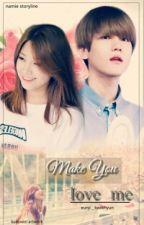 Make You Love Me _ONeshot_[ baekhyun X eunji _ Exopink FF] by babywen95