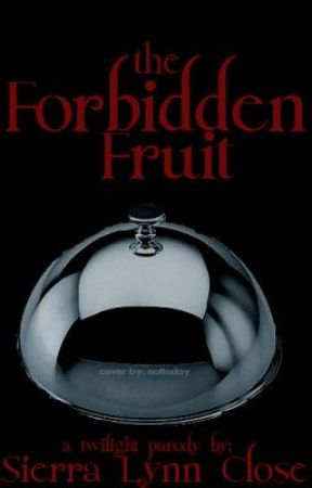 The Forbidden Fruit-A Twilight Parody by SierraLynnClose