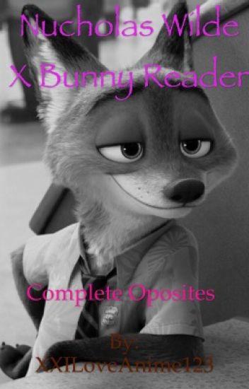 Nicholas Wild x bunny reader complete Opposites