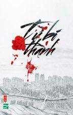 Từ Bi Thành - Đinh Mặc by YenTung21