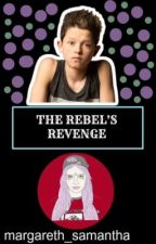 The Rebel's Revenge  by 1-800_baepsae