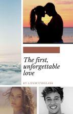 Pierwsza, niezapomniana miłość ✍ by Lifewithola96