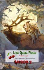 Une Quête Ratée - Saison 2 by Darkklinne