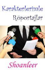 Karakterlerimle Röportajlar (SY) by Shoanleer