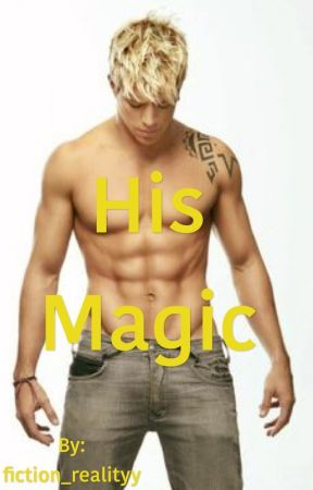 His magic  by fiction_realityy