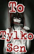 To Tylko Sen | Jeff The Killer by FelaMorela